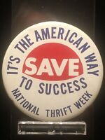 """It's The American Way Save To Success National Thrift Week 2.25"""" Pinback Button"""