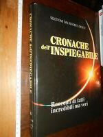 LIBRO:CRONACHE DELL'INSPIEGABILE Racconti di Fatti Incredibili 1°ediz. SELEZIONE