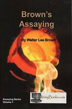 Browns Assaying Metallurgy Fire Assaying Mining Geology book