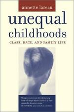 Unequal Childhood : Class, Race, and Family Life by Annette Lareau