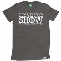 Drive For Shwho Cares About Putting T-SHIRT Golf Golfing Funny birthday gift