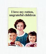 I Love My Rotten, Ungrateful per bambini CALAMITA FRIGO