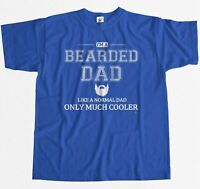 I'm A Bearded Dad Like A Normal Dad Only Much Cooler Fathers Day Mens T-Shirt