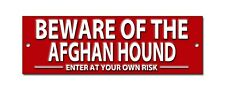 BEWARE OF THE AFGHAN HOUND ENTER AT YOUR OWN RISK METAL SIGN.SECURITY SIGN