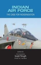 Indian Air Force : The Case for Indigenisation (2013, Hardcover)