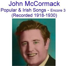 John McCormack (Popular and Irish Songs - Encore 3) (Recorded 1918-1930)