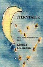 Sterntaler : Eine Maerchenballade by Klaudia Diekmann (2014, Paperback)