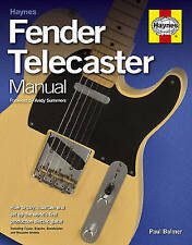 Fender Telecaster Manual: How to Buy, Maintain and Set Up the World's First Pro…