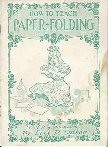 How To Teach Paper- Folding. A Primary Teachers Illustrated Guide. 30 Pages.