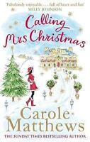 """AS NEW"" Calling Mrs Christmas (Christmas Fiction), Carole Matthews, Book"