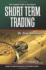 The Complete Guide to Investing In Short Term Trad