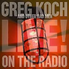 Live On The Radio von Koch,Greg And Other Bad Men (2007)
