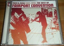 FAIRPORT CONVENTION THEN & NOW THE BEST OF 1982-1996 18 TRACKS 2002 COMPILATION