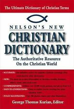 Nelson's New Christian Dictionary The Authoritative Resource On The Christian Wo