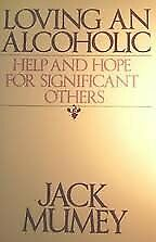Loving an Alcoholic: Help and Hope for Significant