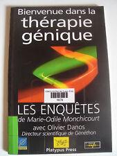 Livre Bienvenue dans la thérapie génique les enquêtes de Marie-Odile Monchicourt