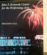 Kennedy Center for the Performing Arts Photo History Book Brendan Gill 1981 NEW