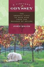 A Vineyard Odyssey: The Organic Fight to Save Wine from the Ravages of-ExLibrary