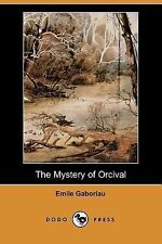 The Mystery of Orcival by Émile Gaboriau (2007, Paperback)