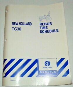 New Holland TC30 Tractor Repair Time (Flat Rate) Schedule Manual NH 8/02