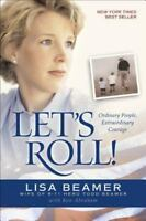 Let's Roll!: Ordinary People, Extraordinary Courage , Beamer, Lisa