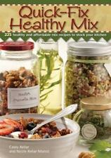 Quick Fix Healthy Mix: 225 healthy and affordable mix recipes to stock your kit