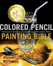 COLORED PENCIL PAINTING BIBLE - NICKELSEN, ALYONA - NEW PAPERBACK BOOK