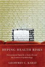 Hyping Health Risks: Environmental Hazards in Daily Life and the Science of Epid