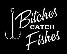WHITE Vinyl Decal - Bitches catch fish fishing girl truck fun sticker country