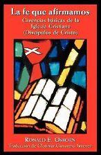 La Fe Que Afirmamos : Creencias Basicas de la Iglesia Cristiana (Discipulos...