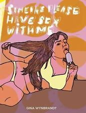 Someone Please Have Sex with Me by Gina Wynbrandt (2016, Paperback)