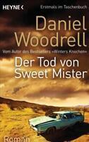 Woodrell, Daniel - Der Tod von Sweet Mister: Roman