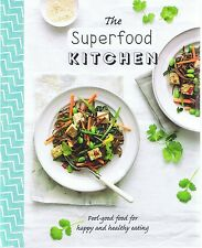 THE SUPERFOOD KITCHEN COOKBOOK Feel-Good Food Happy Healthy Eating FREE EXPRESS