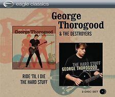 George Thorogood - Ride 'til I Die/The Hard Stuff (2013)  2CD  NEW  SPEEDYPOST