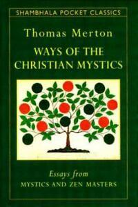 Ways of the Christian Mystics by Thomas Merton