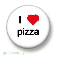 I Love / Heart Pizza 1 Inch / 25mm Pin Button Badge Italian Pie Cheese Margerita