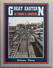 The Great Eastern in Town and Country: v.3 by Peter Kay...