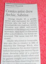 1925-2013 GEORGE GLADIR OBITUARY COMICS ARTIST DREW ARCHIE SABRINA TEENAGE WITCH