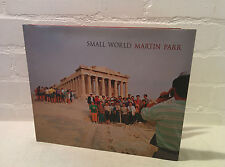 Rare Signed! Small World by Martin Parr (Hardback, 2007) - Photography - EG PT