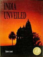 INDIA UNVEILED - ROBERT ARNETT - SIGNED AND INSCRIBED