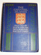 CHANNEL ISLANDS PAINTED H.B. WIMBUSH TEXT EDITH CAREY 1904 ORNATE COVER VY GOOD