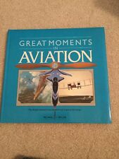 Great Moments in Aviation by Michael J. H. Taylor (1989, Hardcover)