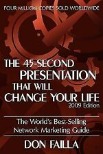 45 Second Presentation That Will Change Your Life: By Don Failla