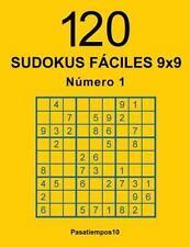 120 Sudokus Fáciles 9x9: 120 Sudokus Fáciles 9x9 - N. 1 by Pasatiempos10...
