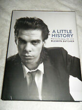 A Little History: Nick Cave and Cohorts, 1981-2013 by Bleddyn Butcher (2015,...