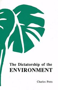 CHARLES POTTS - THE DICTATORSHIP OF THE ENVIRONMENT - 1991 - POETRY - 1st ED ***