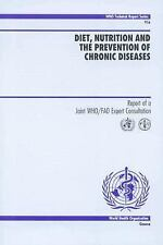 Diet, Nutrition and the Prevention of Chronic Diseases: Report of a Joint WHOFAO