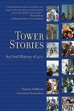 Tower Stories : An Oral History of 9/11 by Damon DiMarco (2007, Hardcover)