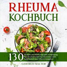 Rheuma Kochbuch- 130 Rezepte bei rheumatischen Beschwerden.