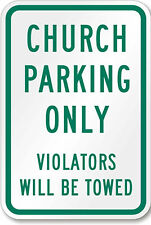 """Church parking only tow away zone 12"""" x 8"""" Aluminum Sign made in the USA"""